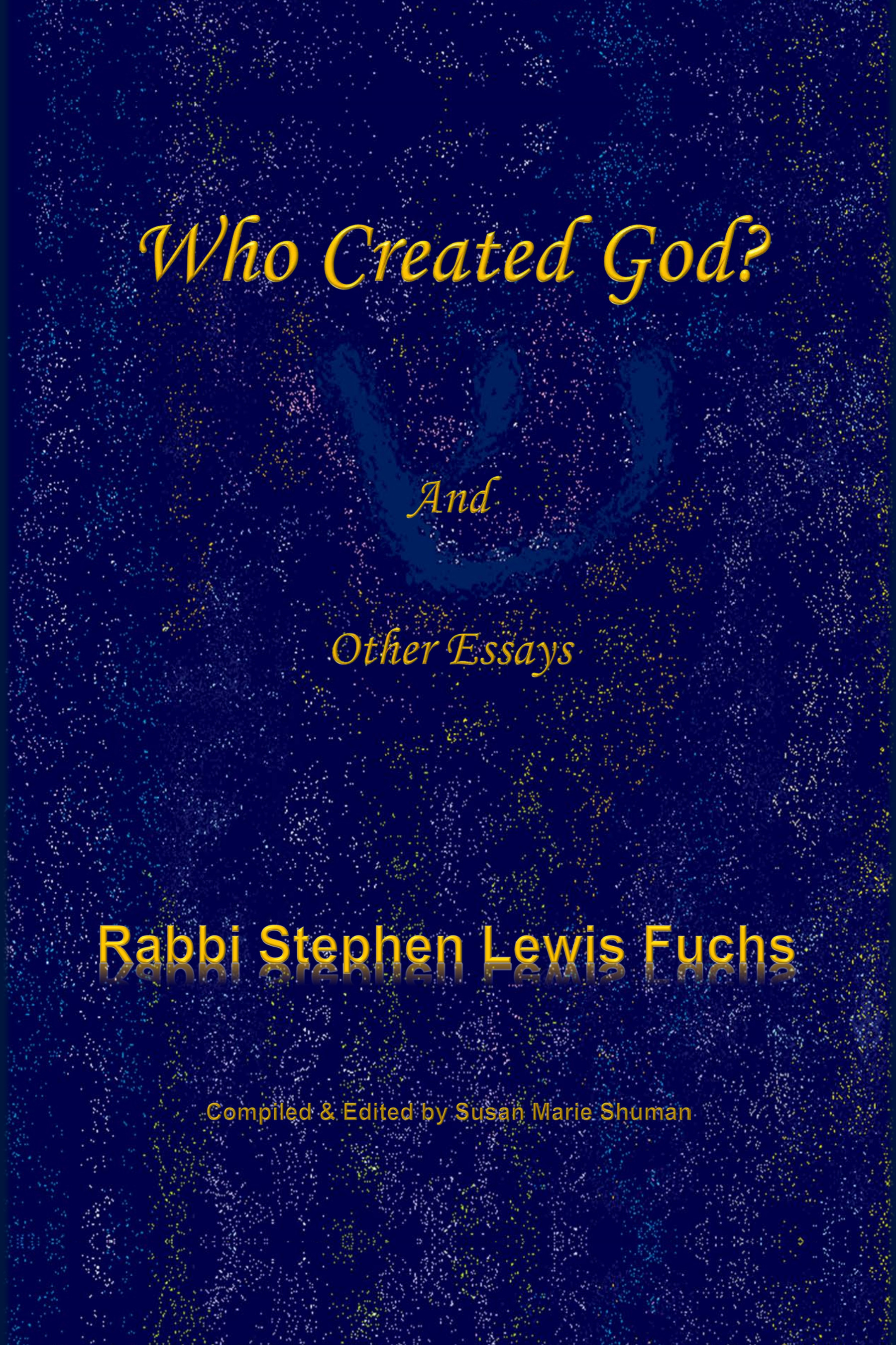 Who Created God, Rabbi Stephen Fuchs