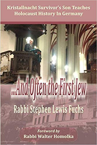 Rabbi Stephen Fuchs, And Often the First Jew